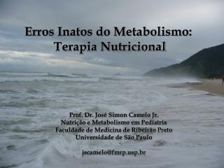 Erros Inatos do Metabolismo:  Terapia Nutricional