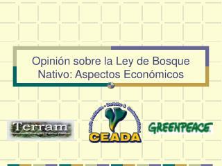 Opinión sobre la Ley de Bosque Nativo: Aspectos Económicos