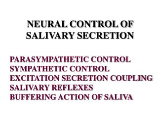 NEURAL CONTROL OF SALIVARY SECRETION