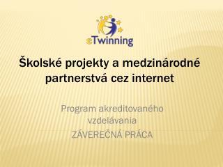 Školské projekty amedzinárodné partnerstvá cez internet