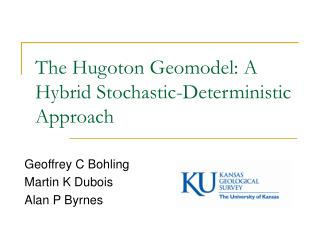 The Hugoton Geomodel: A Hybrid Stochastic-Deterministic Approach