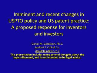 Imminent and recent changes in USPTO policy and US patent practice: A proposed response for inventors and investors
