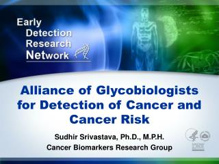 Alliance of Glycobiologists for Detection of Cancer and Cancer Risk