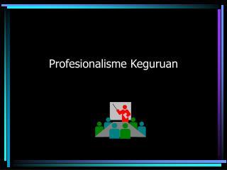 Profesionalisme Keguruan