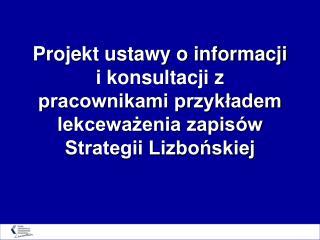 Dyrektywa 2002/14/WE wymaga...