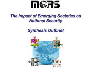The Impact of Emerging Societies on National Security Synthesis  Outbrief