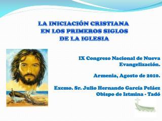 IX Congreso Nacional de Nueva  Evangelizaci n.  Armenia, Agosto de 2010.  Excmo. Sr. Julio Hernando Garc a Pel ez Obispo