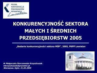 KONKURENCYJNOŚĆ SEKTORA  MAŁYCH I ŚREDNICH  PRZEDSIĘBIORSTW 2005