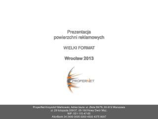 Prezentacja  powierzchni reklamowych  WIELKI FORMAT Wrocław 2013