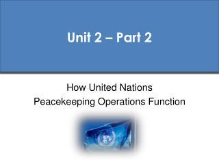 Unit 2 – Part 2