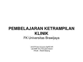 PEMBELAJARAN KETRAMPILAN KLINIK FK Universitas Brawijaya
