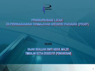 PENGURUSAN LEAN  DI PERBADANAN KEMAJUAN NEGERI PAHANG (PKNP)