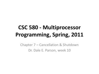 CSC 580 - Multiprocessor Programming, Spring, 2011