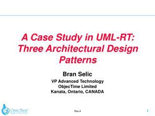 A Case Study in UML-RT: Three Architectural Design Patterns