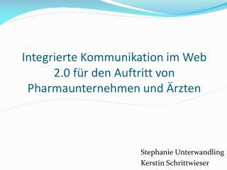 Integrierte Kommunikation im Web 2.0 für den Auftritt von Pharmaunternehmen und Ärzten