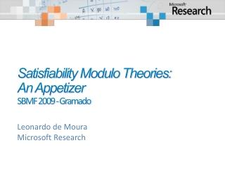 Satisfiability Modulo Theories:  An Appetizer   SBMF 2009 - Gramado