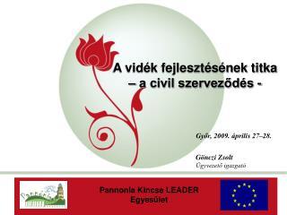 Győr, 2009. április 27–28. Gönczi Zsolt Ügyvezető igazgató