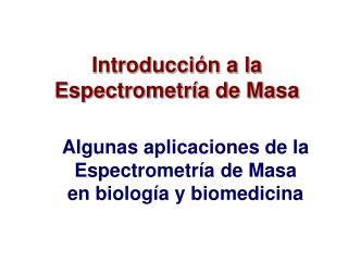 Introducci�n a la Espectrometr�a de Masa