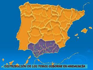 DISTRIBUCIÓN DE LOS TOROS OSBORNE EN ANDALUCÍA
