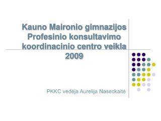 Kauno Maironio gimnazijos Profesinio konsultavimo koordinacinio centro veikla 2009