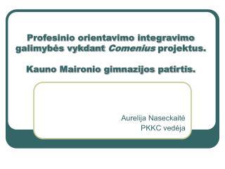 Aurelija Naseckaitė PKKC vedėja