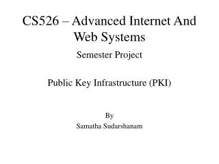 CS526 – Advanced Internet And Web Systems