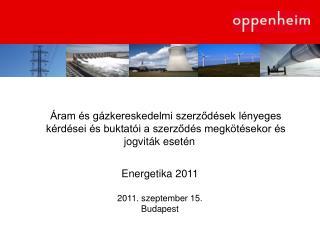 Energetika 2011 2011. szeptember 15. Budapest
