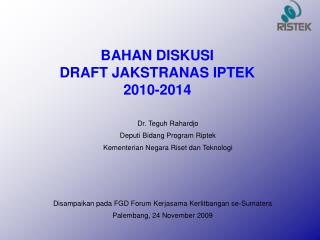 Disampaikan pada FGD Forum Kerjasama Kerlitbangan se-Sumatera Palembang, 24 November 2009