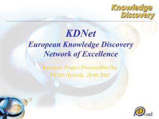 KDNet  European Knowledge Discovery  Network of Excellence