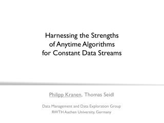 Harnessing the Strengths of Anytime Algorithms for Constant Data Streams