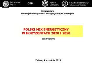 POLSKI MIX ENERGETYCZNY W HORYZONTACH 2020 I 2050