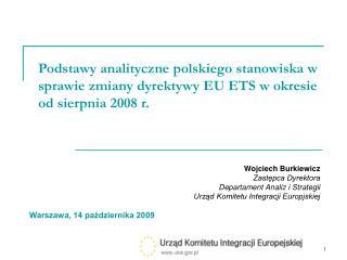 Wojciech Burkiewicz Zast?pca Dyrektora Departament Analiz i Strategii