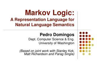 Markov Logic: A Representation Language for Natural Language Semantics