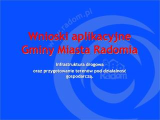 Wnioski aplikacyjne  Gminy Miasta Radomia