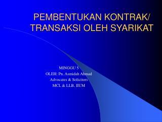 PEMBENTUKAN KONTRAK/ TRANSAKSI OLEH SYARIKAT
