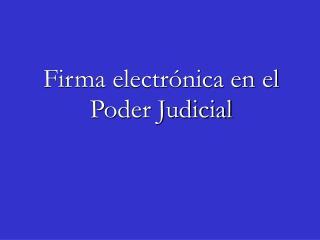 Firma electrónica en el Poder Judicial