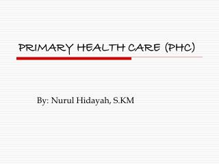 PRIMARY HEALTH CARE (PHC)