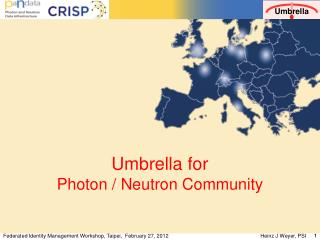 Umbrella for  Photon / Neutron Community