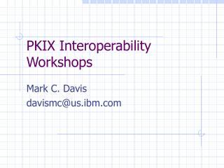 PKIX Interoperability Workshops
