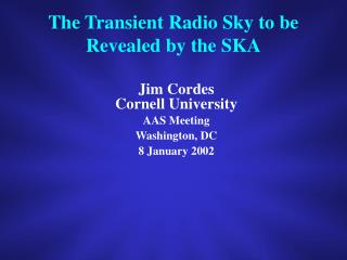 The Transient Radio Sky to be Revealed by the SKA