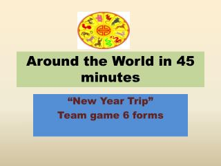 Around the World in 45 minutes