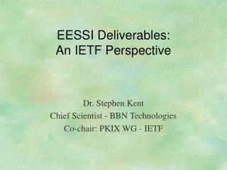 EESSI Deliverables:  An IETF Perspective