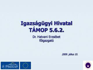 Igazságügyi Hivatal TÁMOP 5.6.2.