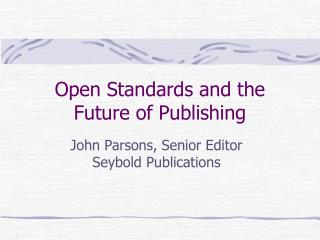Open Standards and the  Future of Publishing