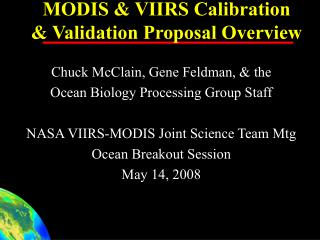 MODIS & VIIRS Calibration & Validation Proposal Overview