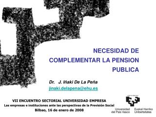 NECESIDAD DE COMPLEMENTAR LA PENSION PUBLICA