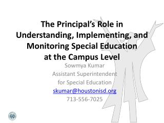 Sowmya Kumar Assistant Superintendent  for Special Education skumar@houstonisd 713-556-7025