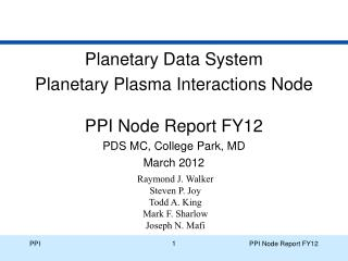 Planetary Data System  Planetary Plasma Interactions Node PPI Node Report FY12