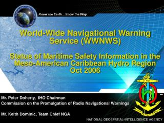 Mr. Peter Doherty,  IHO Chairman  Commission on the Promulgation of Radio Navigational Warnings
