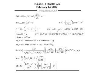 EXAM I : Physics 926 February 14, 2004